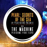 Plasticiens Volants presents Pearl: Secrets of the Sea with Time Machine